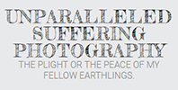 Unparalleled Suffering Photography                                                 Promoting a new vision for planet Earth and all of its species
